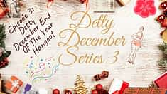 DETTY DECEMBER SERIES 3: DETTY DECEMBER END OF THE YEAR HANGOUT